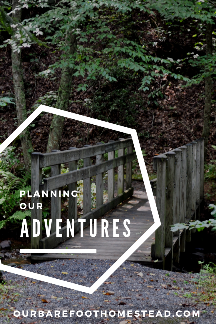 Planning our Adventures - About this time of year we start to get the itch. For the outdoors. For someplace new. For experiences. For different. For adventure.